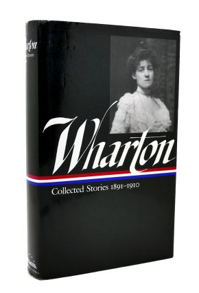 EDITH WHARTON COLLECTED STORIES 1891-1910 Vol 1. Edith Wharton