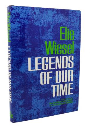 LEGENDS OF OUR TIME. Elie Wiesel