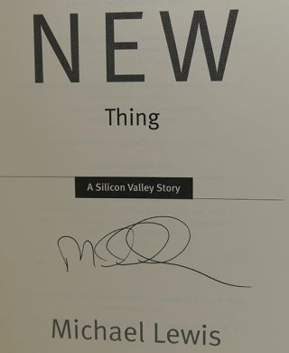THE NEW NEW THING Signed a Silicon Valley Story