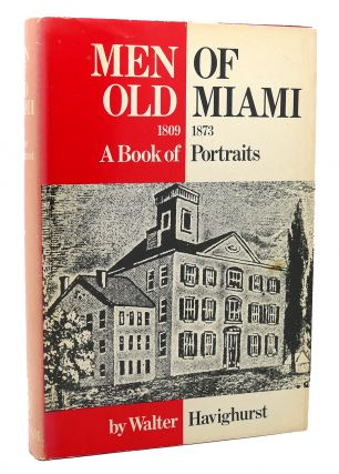MEN OF OLD MIAMI, 1809-1873; A Book of Portraits