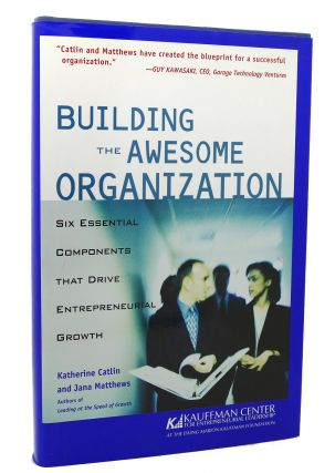 BUILDING THE AWESOME ORGANIZATION Six Essential Components that Drive Entrepreneurial...