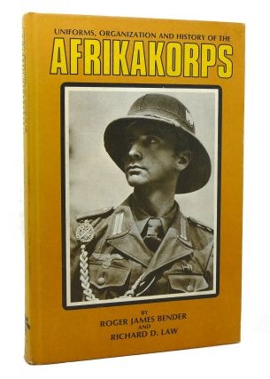 UNIFORMS ORGANIZATION AND HISTORY OF THE AFRIKAKORPS