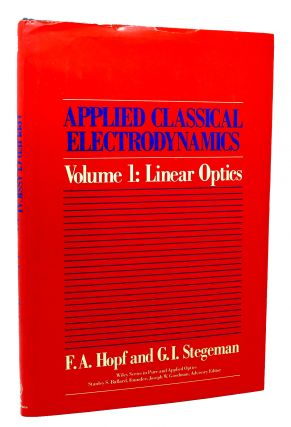 APPLIED CLASSICAL ELECTRODYNAMICS, LINEAR OPTICS Volume 1