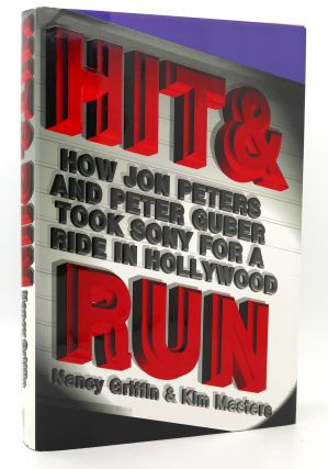 HIT AND RUN How Jon Peters and Peter Guber took...