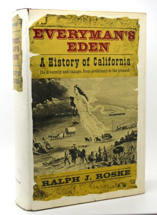 EVERYMAN'S EDEN A HISTORY OF CALIFORNIA