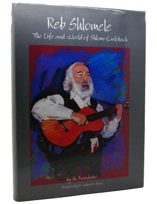 REB SHLOMELE THE LIFE AND WORLD OF SHLOMO CARLEBACH