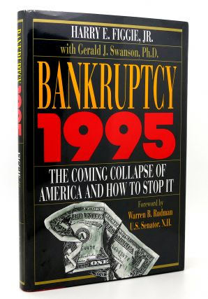 BANKRUPTCY 1995 The Coming Collapse of America and How to...