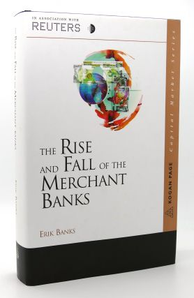 THE RISE AND FALL OF THE MERCHANT BANK The Evolution...