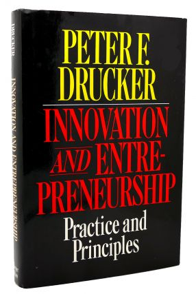 INNOVATION AND ENTREPRENEURSHIP PRACTICES AND PRINCIPLES