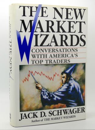 THE NEW MARKET WIZARDS Conversations With America's Top Traders