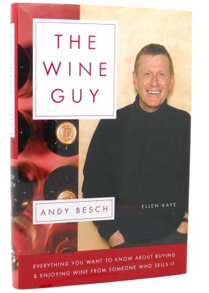 THE WINE GUY Everything You Want to Know about Buying and Enjoying Wine from Someone Who Sells...