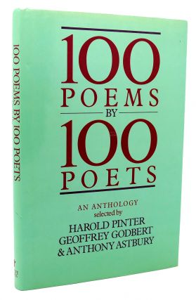 100 POEMS BY 100 POETS An Anthology. Harold Pinter Geoffrey Godbert Anthony Astbury