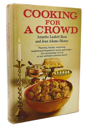 COOKING FOR A CROWD. Annette Laslett Ross