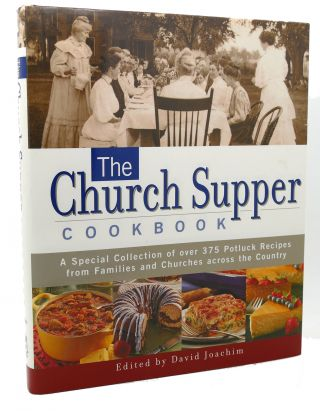THE CHURCH SUPPER COOKBOOK A Special Collection of Over 375 Potluck Recipes from Families and...