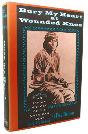 BURY MY HEART AT WOUNDED KNEE An Indian History of...