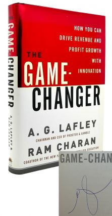 THE GAME-CHANGER How You Can Drive Revenue and Profit Growth with Innovation. A. G. Lafley, Ram...