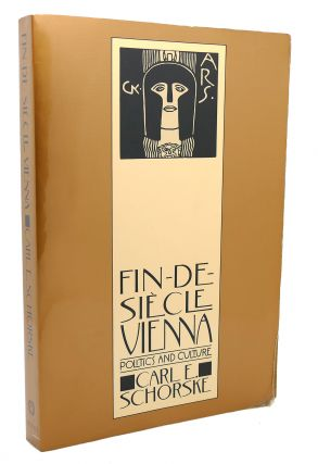 FIN-DE-SIECLE VIENNA Politics and Culture