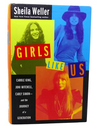 GIRLS LIKE US Carole King, Joni Mitchell, Carly Simon--And the...