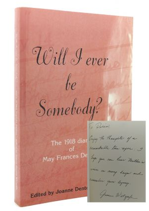 WILL I EVER BE SOMEBODY? The 1918 diary of May...