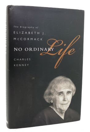 NO ORDINARY LIFE The Biography of Elizabeth J. McCormack