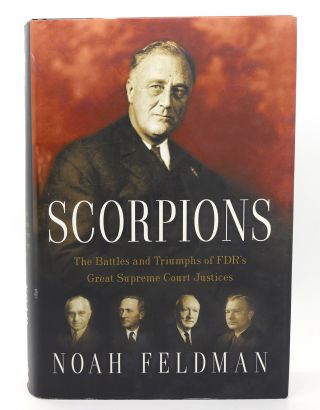 SCORPIONS The Battles and Triumphs of FDR's Great Supreme Court...
