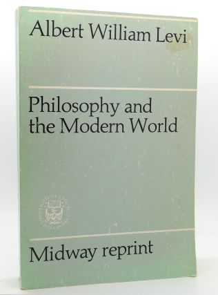 PHILOSOPHY AND THE MODERN WORLD. Albert William Levi