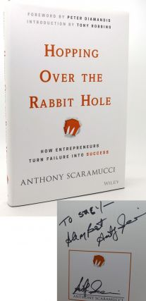 HOPPING OVER THE RABBIT HOLE SIGNED 1st How Entrepreneurs Turn Failure Into Success. Anthony...