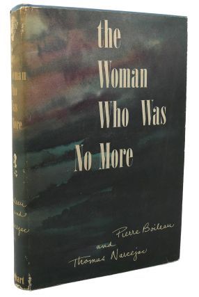 THE WOMAN WHO WAS NO MORE. Boileau Pierre Narcejac Thomas