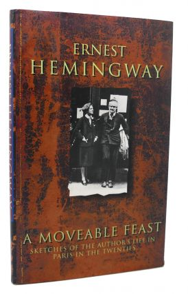 A MOVEABLE FEAST. Ernest Hemingway