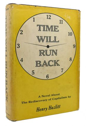 TIME WILL RUN BACK A Novel about the Rediscovery of...