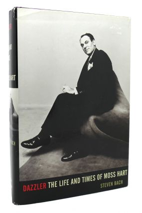 DAZZLER The Life and Times of Moss Hart