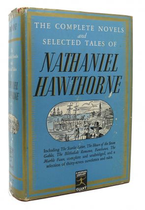 THE COMPLETE NOVELS AND SELECTED TALES OF NATHANIEL HAWTHORNE A Modern Library Giant G 37....