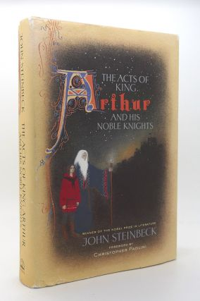 THE ACTS OF KING ARTHUR AND HIS NOBLE KNIGHTS. John Steinbeck