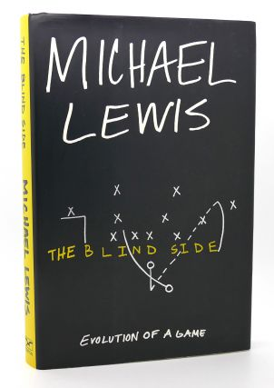 THE BLIND SIDE Evolution of a Game. Michael Lewis