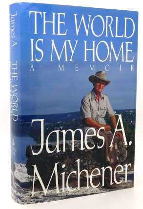 THE WORLD IS MY HOME A Memoir. James A. Michener