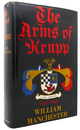THE ARMS OF KRUPP. William Manchester.