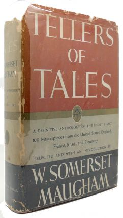 TELLERS OF TALES A Definitive Anthology of the Short Story. W. Somerset Maugham