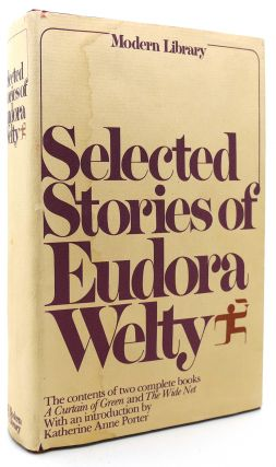 SELECTED STORIES OF EUDORA WELTY. Eudora Welty