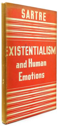 EXISTENTIALISM AND HUMAN EMOTIONS. Jean-Paul Sartre