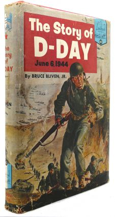 THE STORY OF D-DAY. Bruce Bliven Jr