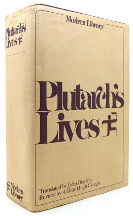 PLUTARCH'S LIVES The Lives of the Noble Grecians and Romans. Plutarch.