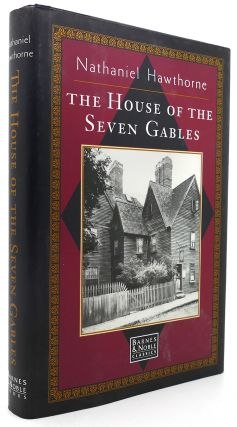 THE HOUSE OF SEVEN GABLES. Nathaniel. Hawthorne