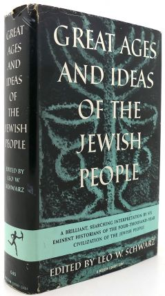 GREAT AGES AND IDEAS OF THE JEWISH PEOPLE. Leo W. Schwarz