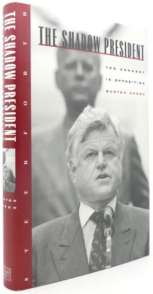 THE SHADOW PRESIDENT Ted Kennedy in Opposition. Burton Hersh