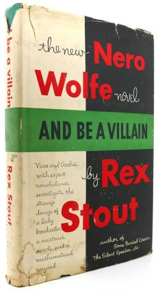 AND BE A VILLAIN. Rex Stout.