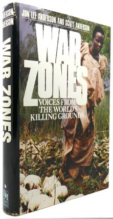 WAR ZONES. Jon Lee Anderson, Scott Anderson.