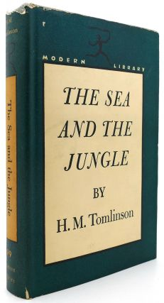 THE SEA AND THE JUNGLE Modern Library #99. H. M. Tomlinson