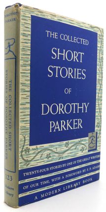 THE COLLECTED SHORT STORIES OF DOROTHY PARKER Modern Library #123. Dorothy Parker