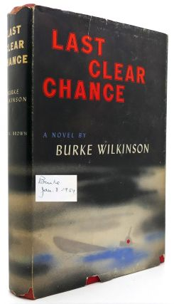 LAST CLEAR CHANCE. Burke Wilkinson