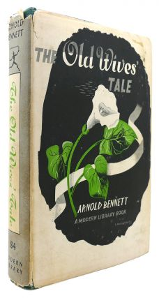 THE OLD WIVES' TALE Modern Library #184. Arnold Bennett